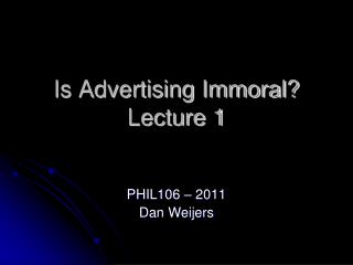 Is Advertising Immoral? Lecture 1