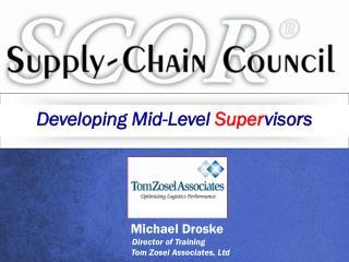 Michael Droske Director of Training Tom Zosel Associates, Ltd