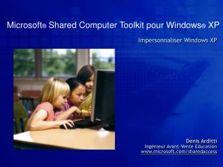 Microsoft ®  Shared Computer Toolkit pour Windows ®  XP