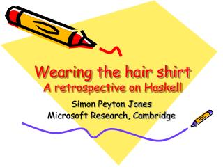 Wearing the hair shirt A retrospective on Haskell