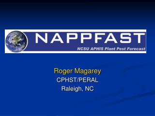 Roger Magarey CPHST/PERAL Raleigh, NC
