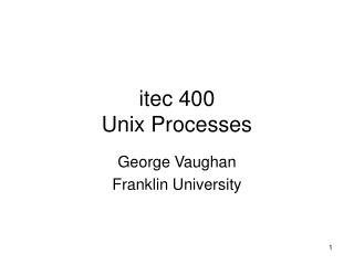 itec 400 Unix Processes