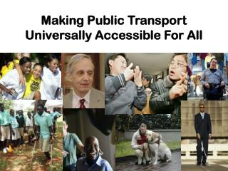 Making Public Transport Universally Accessible For All