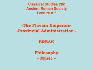 Classical Studies 202 Ancient Roman Society Lecture # 7