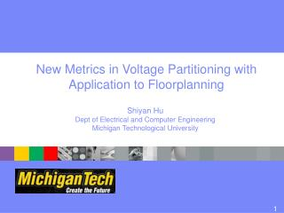 New Metrics in Voltage Partitioning with Application to  Floorplanning