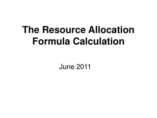 The Resource Allocation Formula Calculation