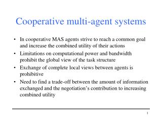 Cooperative multi-agent systems