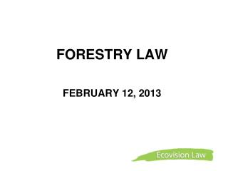 FORESTRY LAW     FEBRUARY 12, 2013