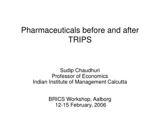 Pharmaceuticals before and after TRIPS