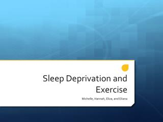 Sleep Deprivation and Exercise