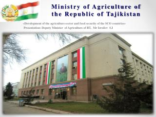Ministry of Agriculture  of the  Republic of  Tajikistan