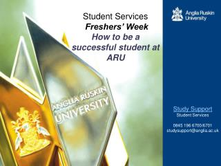 Student Services Freshers' Week How to be a successful student at ARU