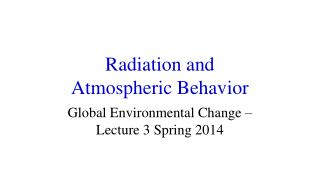 Radiation and  Atmospheric Behavior