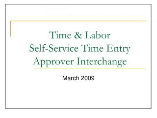 Time & Labor  Self-Service Time Entry Approver Interchange