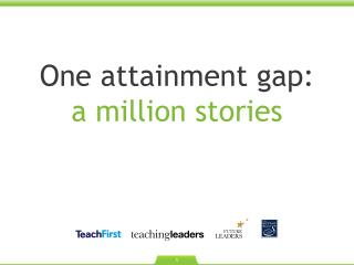 One attainment gap:  a million stories