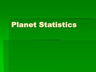Planet Statistics