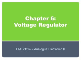 Chapter 6: Voltage Regulator