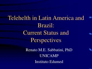 Telehelth in Latin America and Brazil: Current Status and Perspectives
