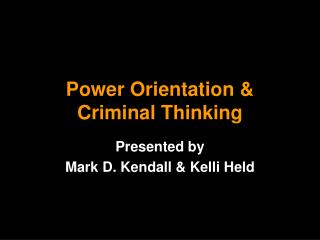 Power Orientation &  Criminal Thinking