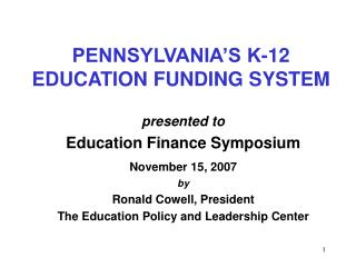 PENNSYLVANIA'S K-12 EDUCATION FUNDING SYSTEM
