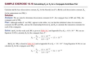 SAMPLE EXERCISE 16.16  Calculating  K a  or  K b  for a Conjugate Acid-Base Pair