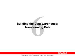Building the Data Warehouse: Transforming Data