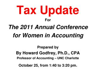 Tax Update  For The 2011 Annual Conference  for Women in Accounting Prepared by