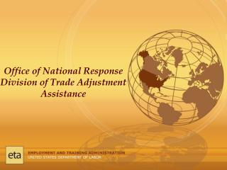 Office of National Response Division of Trade Adjustment Assistance