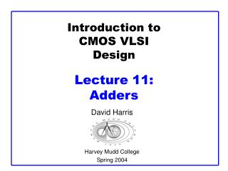 Introduction to CMOS VLSI Design Lecture 11:  Adders