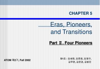CHAPTER 5 Eras, Pioneers,  and Transitions Part  Ⅱ.  Four Pioneers