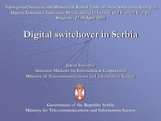 Subregional Seminar and Ministerial Round Table on Switchover from Analog to Digital Terrestrial Television Broadcasting