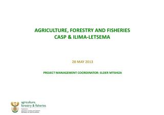 AGRICULTURE, FORESTRY AND FISHERIES   CASP & ILIMA-LETSEMA