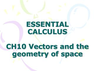 ESSENTIAL CALCULUS  CH10 Vectors and the geometry of space