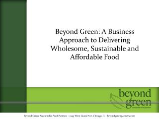 Beyond Green: A Business Approach to Delivering Wholesome, Sustainable and Affordable Food