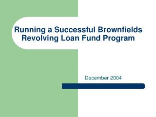 Running a Successful Brownfields Revolving Loan Fund Program