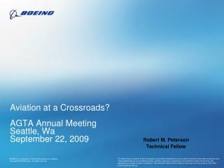 Aviation at a Crossroads? AGTA Annual Meeting Seattle, Wa September 22, 2009