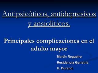Antipsicóticos, antidepresivos y ansiolíticos. Principales complicaciones en el adulto mayor