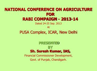 NATIONAL CONFERENCE ON AGRICULTURE FOR  RABI COMPAIGN - 2013-14 Dated 24-25 Sep. 2013 At