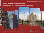 India market opportunities Presented by Commissioner Solomons