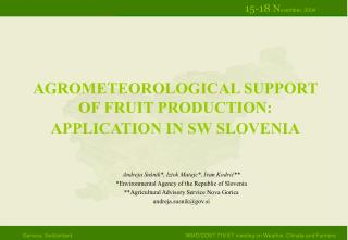 AGROMETEOROLOGICAL SUPPORT OF FRUIT PRODUCTION:  APPLICATION IN SW SLOVENIA