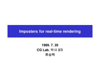 Imposters	for real-time rendering