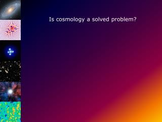 Is cosmology a solved problem?