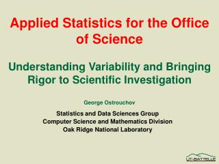 Statistics and Data Sciences Group Computer Science and Mathematics Division