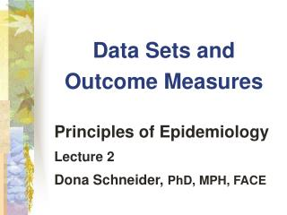 Data Sets and Outcome Measures