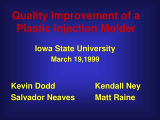 Quality Improvement of a Plastic Injection Molder