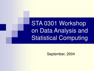 STA 0301 Workshop on Data Analysis and Statistical Computing