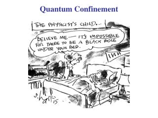 Quantum Confinement