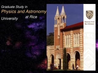 Graduate Study in Physics and Astronomy at Rice University