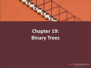 Chapter 19: Binary Trees