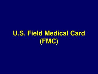 U.S. Field Medical Card (FMC)